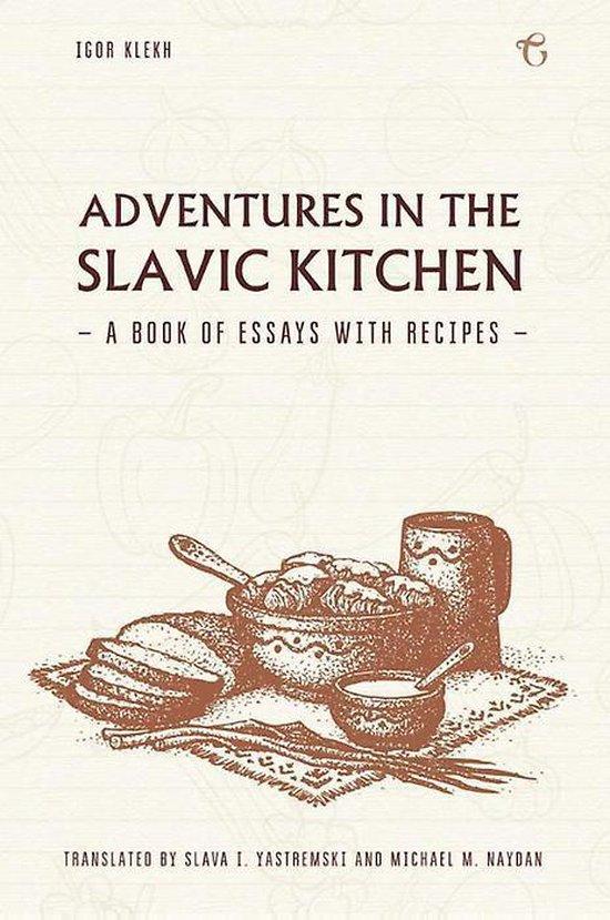 Adventures in the Slavic Kitchen - Igor' Klekh   Fthsonline.com