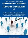 How to Land a Top-Paying Computer customer support specialists Job: Your Complete Guide to Opportunities, Resumes and Cover Letters, Interviews, Salaries, Promotions, What to Expect From Recruiters and More