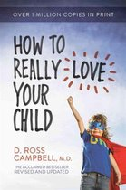 Omslag How to Really Love Your Child
