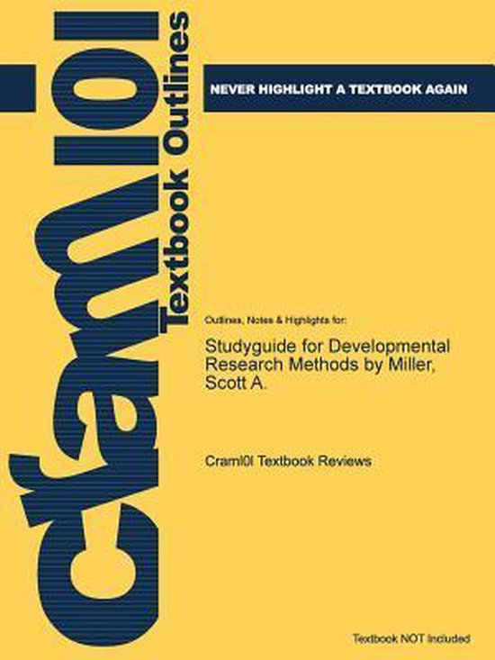 Studyguide for Developmental Research Methods by Miller, Scott A.