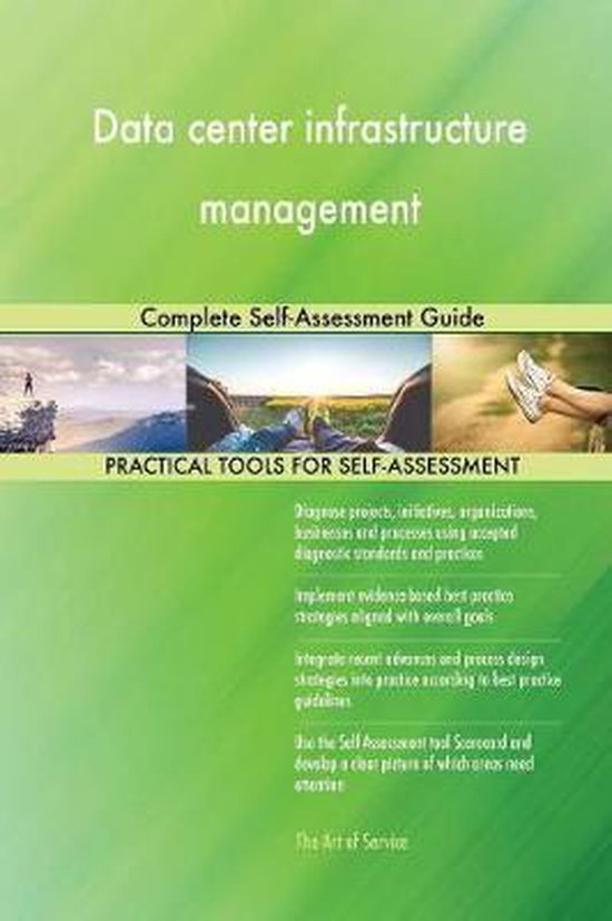 Data Center Infrastructure Management Complete Self-Assessment Guide