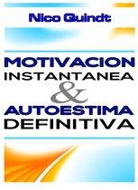 Motivacion instantánea & Autoestima definitiva