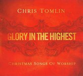 Glory In The Highest - Christmas Songs