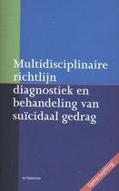 Multidisciplinaire richtlijn diagnostiek en behandeling van suïcidaal gedrag