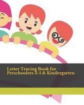 Letter Tracing Book for Preschoolers 3-5 & Kindergarten