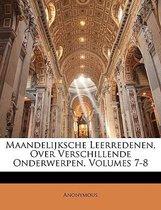 Maandelijksche leerredenen, over verschillende onderwerpen, volumes 7-8