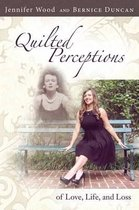 Quilted Perceptions of Love, Life, and Loss