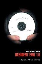 The Hunt for Resident Evil 1.5