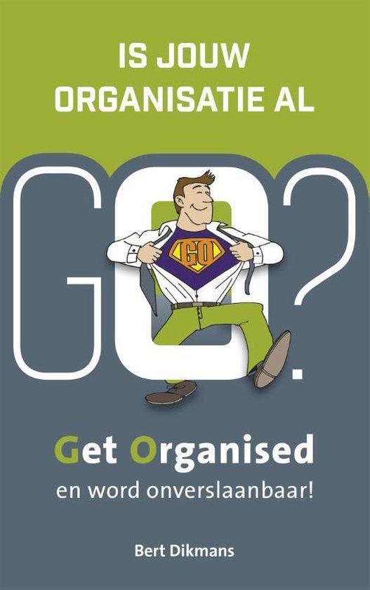 Is jouw organisatie al GO? - Bert Dikmans  