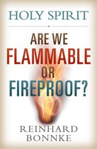 Holy Spirit Are We Flammable or Fireproof?