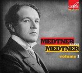 Medtner Plays Medtner, Vol. 1