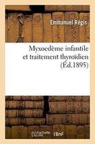 Myxoedeme infantile et traitement thyroidien