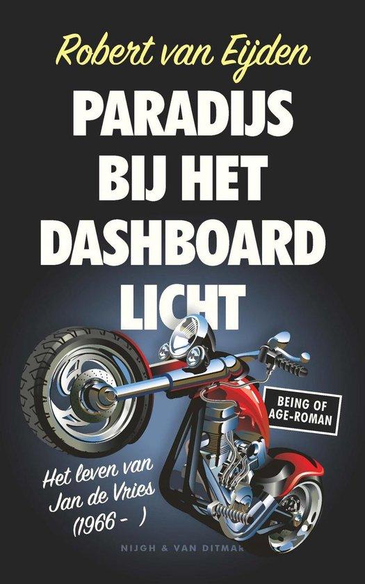 Paradijs bij het dashboardlicht - Robert van Eijden |