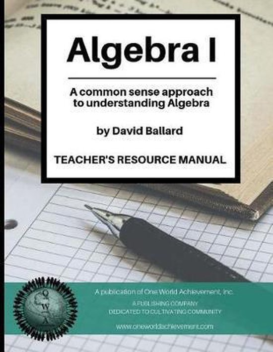 Algebra I - Teacher's Resource Manual