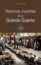 Histoires insolites de la Grande Guerre