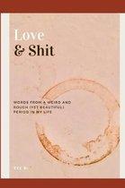 Love & Shit