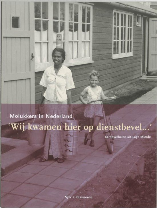 Molukkers in Nederland - Sylvia Pessireron  