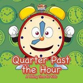 Quarter Past the Hour- A Telling Time for Kids
