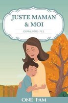 Juste Maman & Moi - Journal Mere Fils