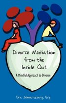 Divorce Mediation from the Inside Out