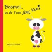 Boemel.. en de Paas Koe!