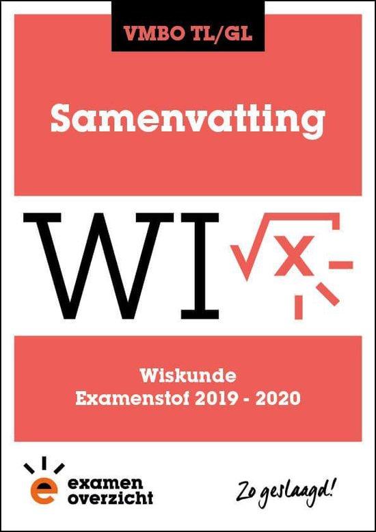ExamenOverzicht - Samenvatting Wiskunde VMBO TL/GL - ExamenOverzicht  