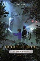 Robotoorlog 4 -   Sluipend kwaad