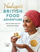 Nadiya's British Food Adventure : Beautiful British recipes with a twist, from the Bake Off winner & bestselling author of Time to Eat
