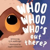 Whoo Whoo Who's Out There?