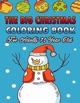 The Big Christmas Coloring Book For Adults 71 Year Old