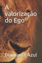A valorizacao do Ego
