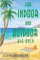For Indoor and Outdoor use only
