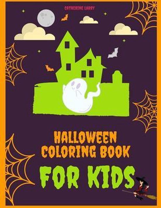Halloween Coloring Book For Kids: Halloween Coloring and Activity Book For Toddlers and Kids, Children Coloring Workbooks for Kids