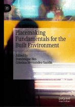 Placemaking Fundamentals for the Built Environment