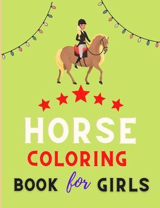 Horse coloring book for girls: Cute Horse Coloring Pages for Kids (Horse Coloring Book for Kids Ages 4-8 9-12)