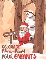 Coloriage Pere Noel Pour Enfants: Pere Noel Livre de Coloriage pour Enfants