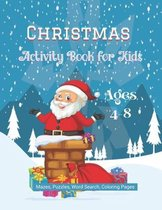 Christmas Activity Book for Kids Ages 4-8 Mazes, Puzzles, Word Search, Coloring Pages