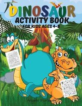 Dinosaur Activity Book for Kids Ages 4-8: Amazing Dinosaur Activity Book Fun Activities Workbook