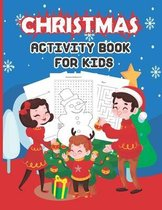 Christmas Activity Book For Kids: A Fun Kid Workbook Game For Learning, Mazes, Puzzles, Tracing, Coloring Pages, A Creative Holiday Coloring, Drawing,