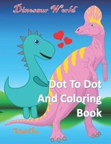 Dinosaur World Dot To Dot and Coloring Book