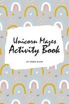 Unicorn Mazes Activity Book for Children (6x9 Puzzle Book / Activity Book)