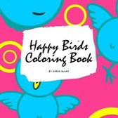 Happy Birds Coloring Book for Children (8.5x8.5 Coloring Book / Activity Book)