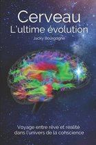 Cerveau. L'ultime evolution