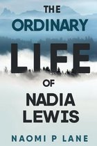 The Ordinary Life of Nadia Lewis
