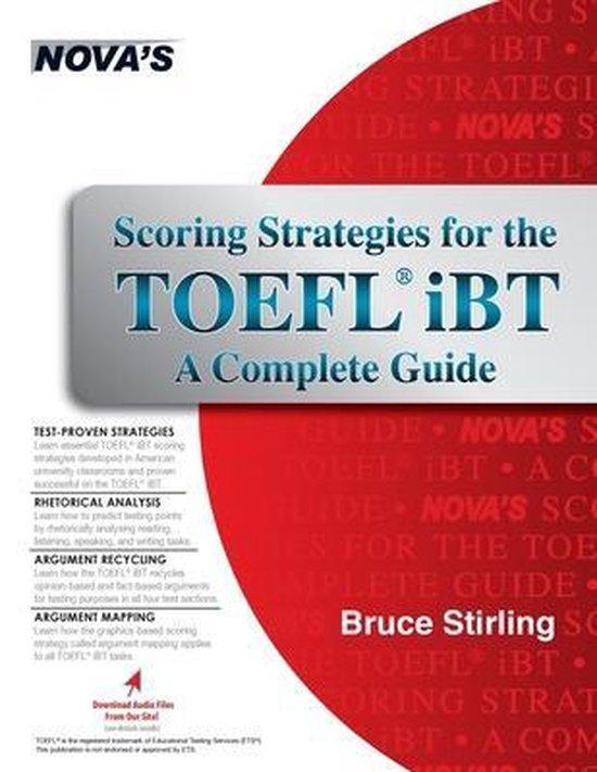 Boek cover Scoring Strategies for the TOEFL iBT A Complete Guide van Bruce Stirling (Paperback)