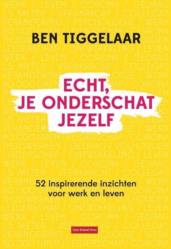 Boek cover Echt, je onderschat jezelf van Ben Tiggelaar (Hardcover)