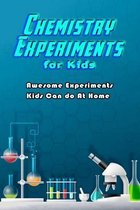 Chemistry Experiments for Kids: Awesome Experiments Kids Can do At Home
