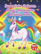 SuperCute Unicorn, Magic Adventure, Activity Book: