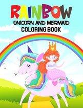 Rainbow-Unicorn and Mermaid Coloring Book