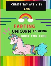 Christmas activity and farting unicorn coloring book for kids: Funny collection of magical unicorn farting coloring book for kids, toddlers with Christmas maze, shadow matching & more